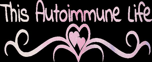 This Autoimmune Life