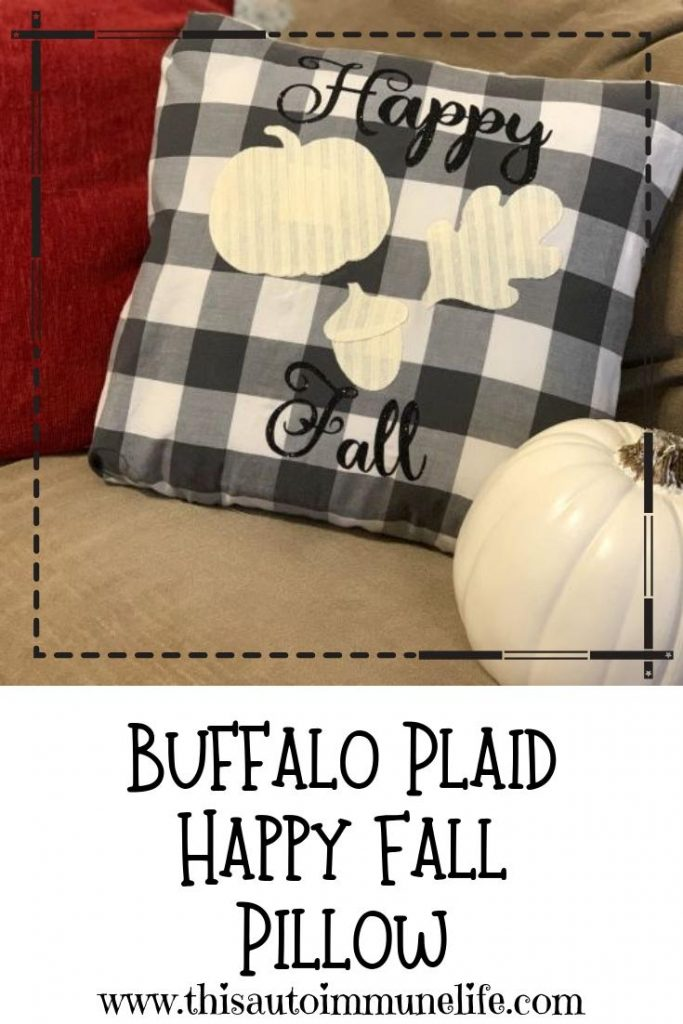 Buffalo Plaid Happy Fall Pillow from www.thisautoimmunelife.com #buffaloplaid #happyfall #pillow
