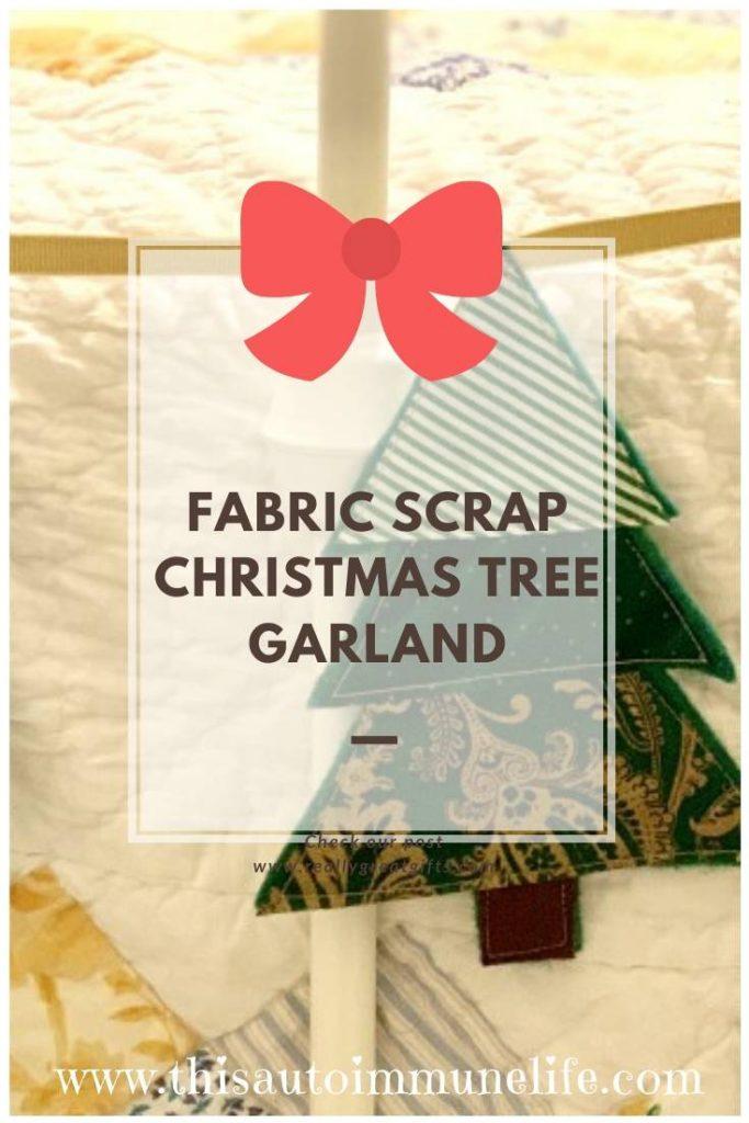 Fabric Scrap Christmas Tree Garland from www.thisautoimmunelife.com #PinterestChallenge #Christmas #ChristmasTree #ChristmasGarland #FabricScraps